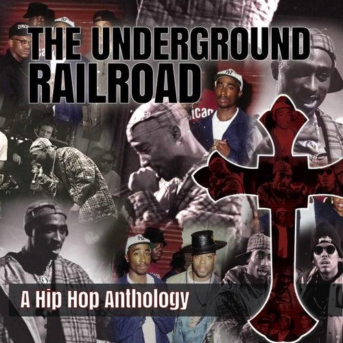 The Underground Railroad (A Hip Hop Anthology) by The Underground Railroad