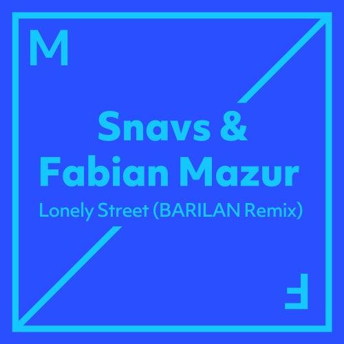Lonely Street (BARILAN Remix) von Snavs and Fabian Mazur
