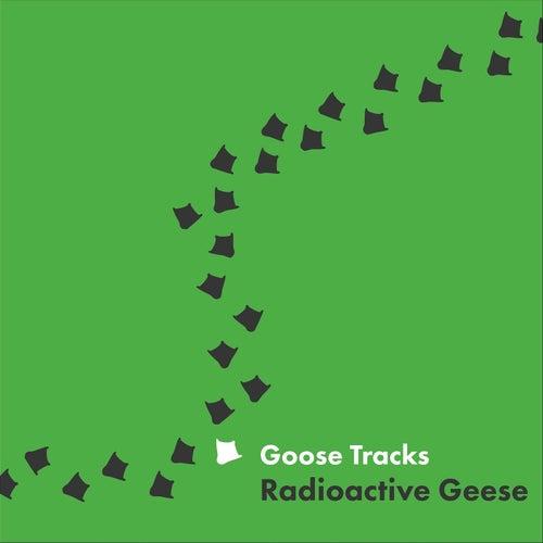Goose Tracks von Radioactive Geese