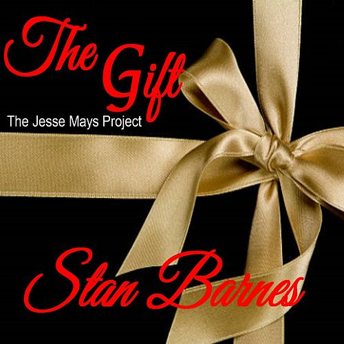 The Gift: The Jesse Mays Project by Stan Barnes