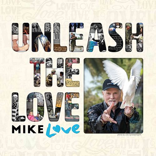 Unleash The Love by Mike Love