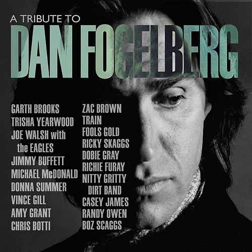 A Tribute To Dan Fogelberg von Various Artists