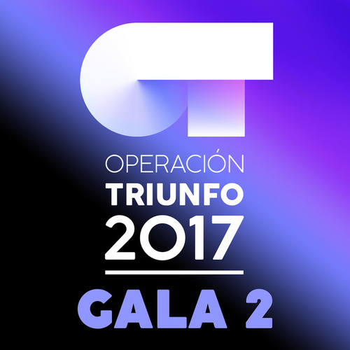 OT Gala 2 (Operación Triunfo 2017) by Various Artists