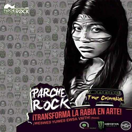 Tour Colombia: Parche Rock ¡ Transforma la Rabia en Arte ! by Various Artists