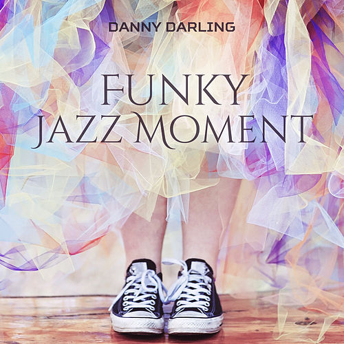 Funky Jazz Moment di Danny Darling
