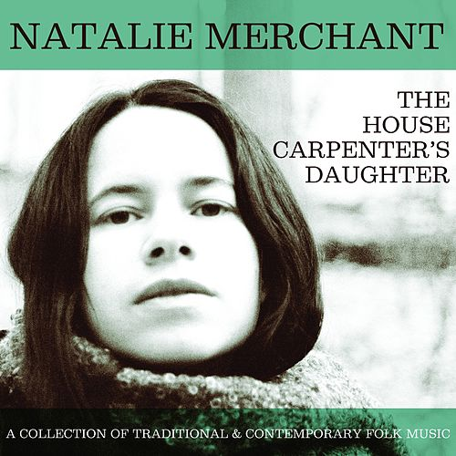 The House Carpenter's Daughter von Natalie Merchant