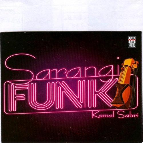 Sarangi Funk by Kamal Sabri