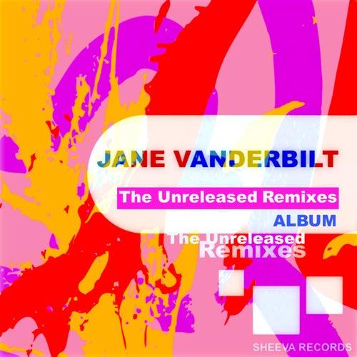 The Unreleased Remixes de Jane Vanderbilt