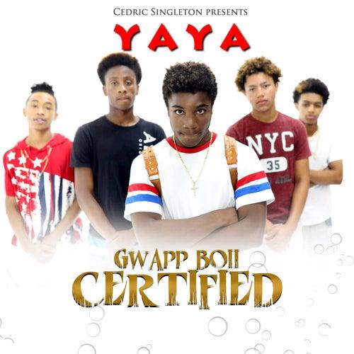 Gwapp Boii Certified by Ya-Ya