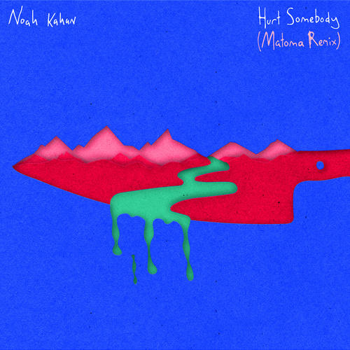 Hurt Somebody (Matoma Remix) by Noah Kahan