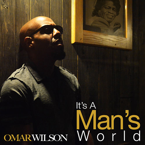 It's a Man's World by Omar Wilson