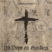 No Dope On Sundays by Cyhi Da Prynce
