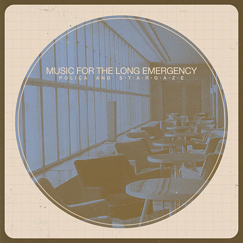 Music For the Long Emergency by Poliça and s t a r g a z e
