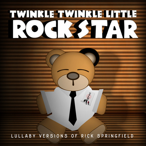 Lush Lullaby Renditions Of Rick Springfield de Twinkle Twinkle Little Rock Star