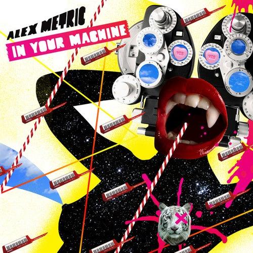 In Your Machine de Alex Metric