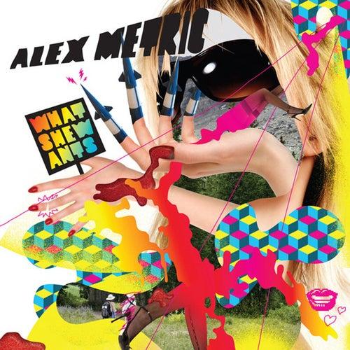 Whatshewants de Alex Metric