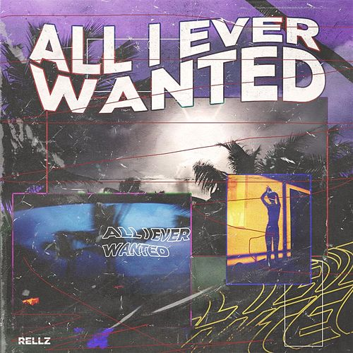 All I Ever Wanted by Rellz