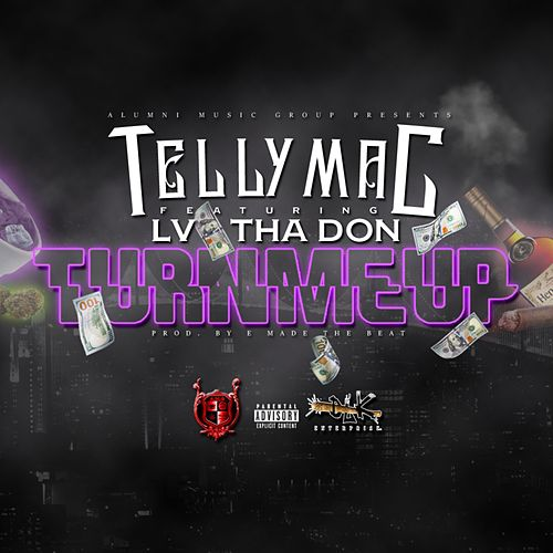 Turn Me Up (feat. Lv tha Don) von Telly Mac