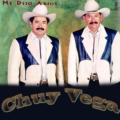 Me Dijo Adios by Chuy Vega