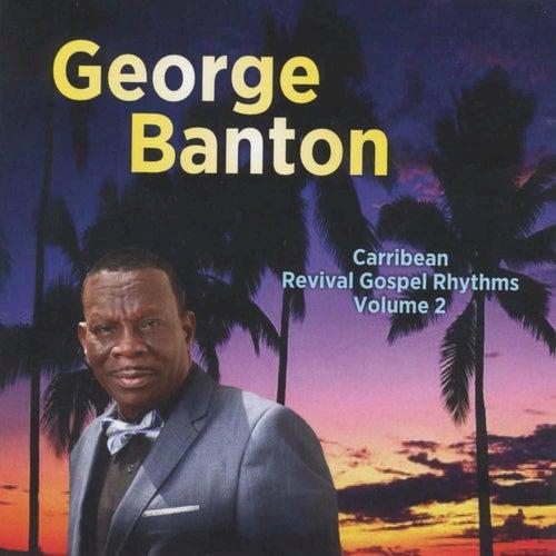 Caribbean Revival Gospel Rhythms, Vol. 2 by George Banton