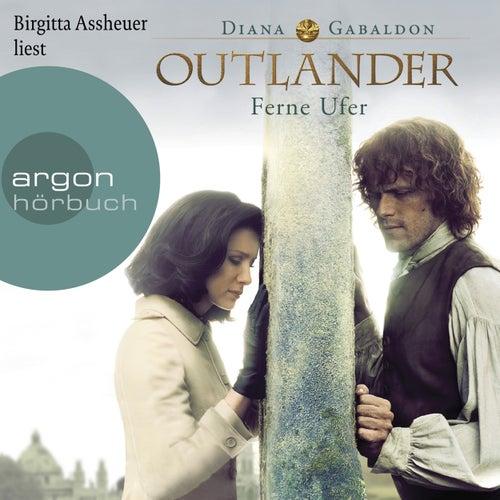 Outlander - Ferne Ufer (Ungekürzte Lesung) by Diana Gabaldon