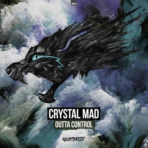 Outta Control (Radio Edit) by Crystal Mad