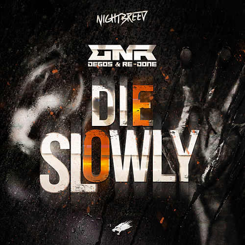 Die Slowly by Degos
