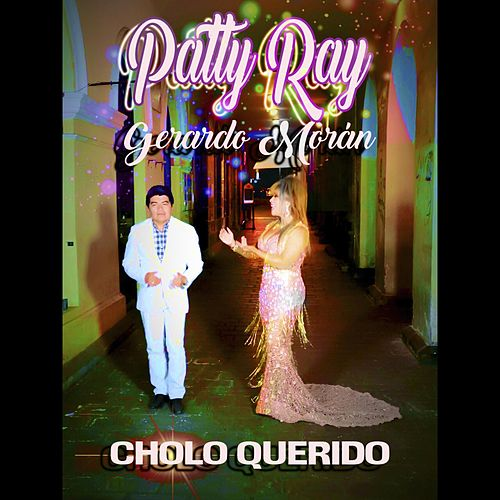 Cholo Querido by Patty Ray