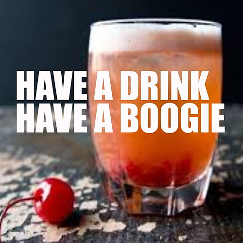 Have A Drink - Have A Boogie by Various Artists