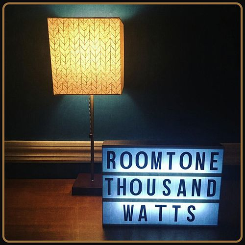 Thousand Watts by Roomtone