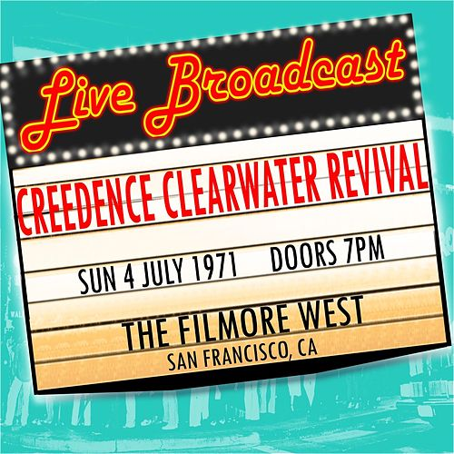 Live Broadcast 4th July 1971 The Filmore West by Creedence Clearwater Revival