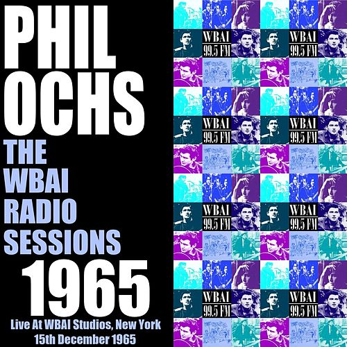 The WBAI Radio Sessions 1965 by Phil Ochs