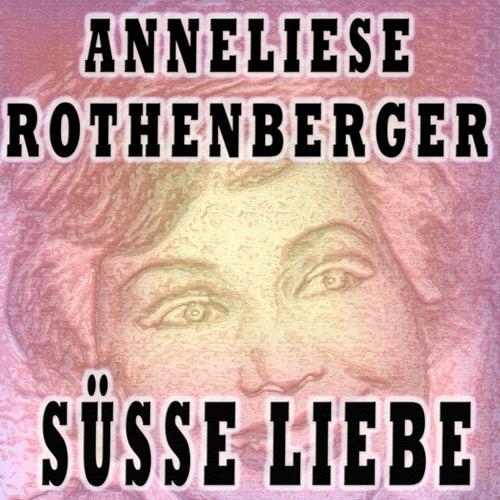 Süsse Liebe von Anneliese Rothenberger