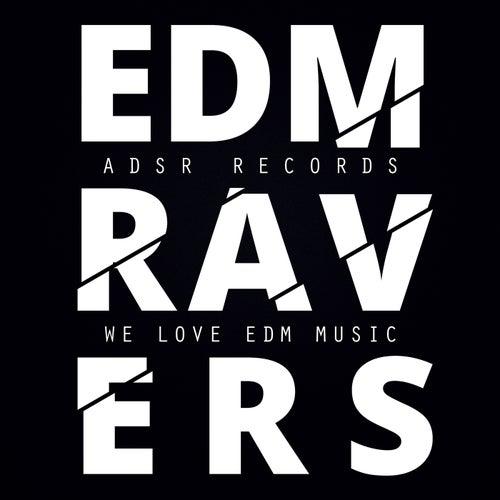 EDM Ravers (We Love EDM Music) by Various Artists