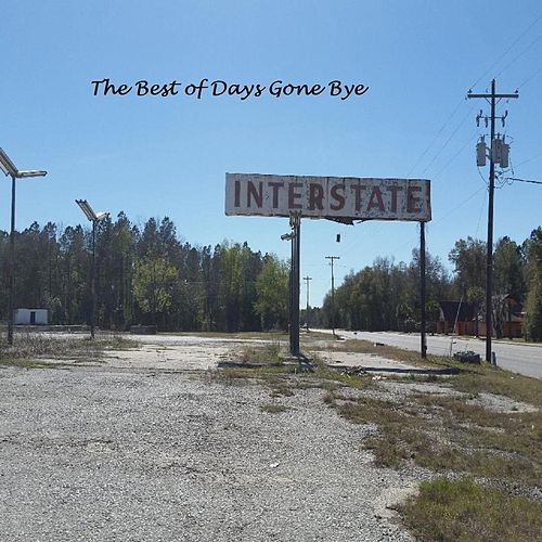 The Best of Days Gone Bye by Charles Bunting