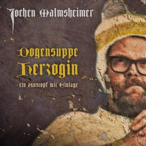 Dogensuppe Herzogin - ein Austopf mit Einlage von Jochen Malmsheimer