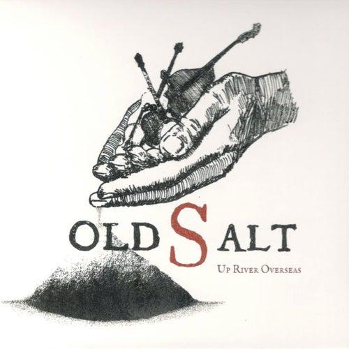 Up River Overseas von Old Salt