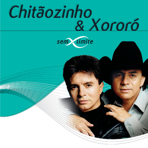 Chitãozinho & Xororó Sem Limite de Chitãozinho & Xororó