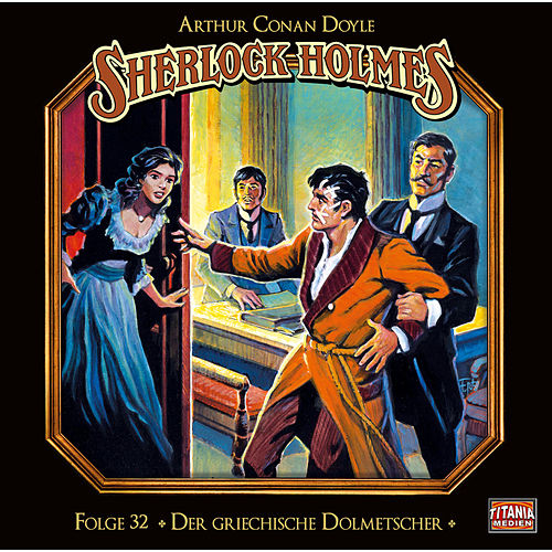 Folge 32: Der griechische Dolmetscher by Sherlock Holmes - Die geheimen Fälle des Meisterdetektivs