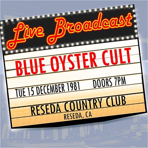 Live Broadcast  15th December 1981 Reseda Country Club by Blue Oyster Cult