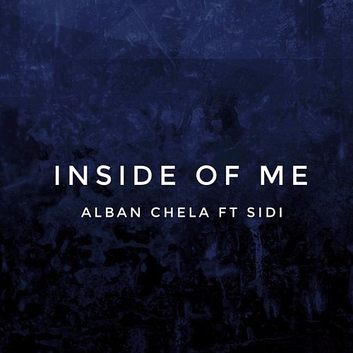 Inside of Me (feat. Sidi) by Alban Chela