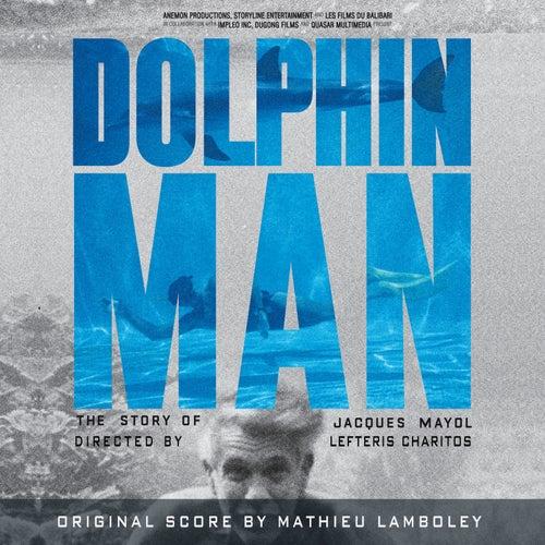 Dolphin Man (Original Motion Picture Soundtrack) by Mathieu Lamboley