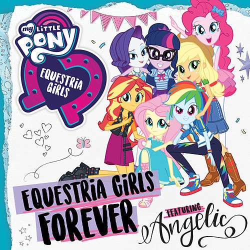Equestria Girls Forever by My Little Pony