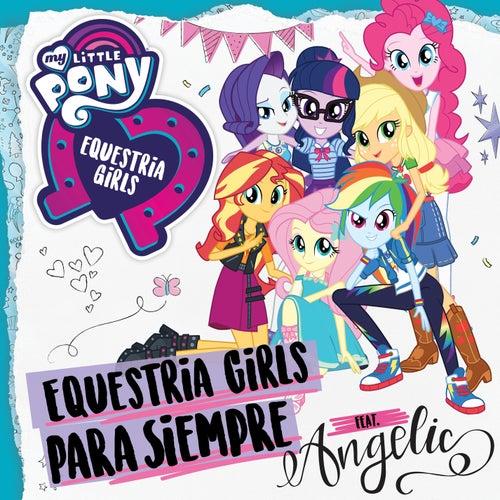 Equestria Girls Para Siempre by My Little Pony