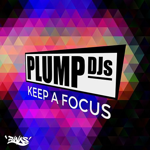 Keep a Focus by Plump DJs