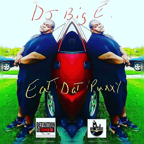 Eat Dat Puxxy de DJ Big E
