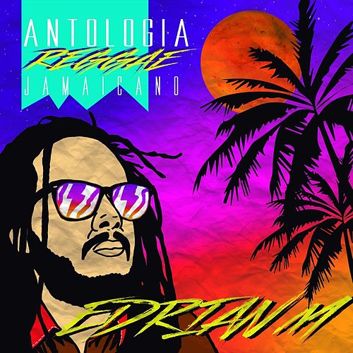 Antología Reggae Jamaicano de Edrian M
