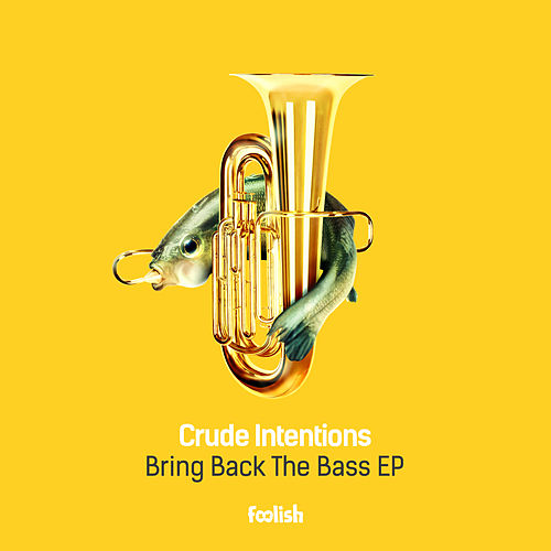 Bring Back The Bass EP by Crude Intentions