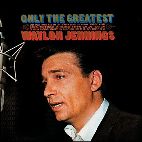 Only The Greatest de Waylon Jennings