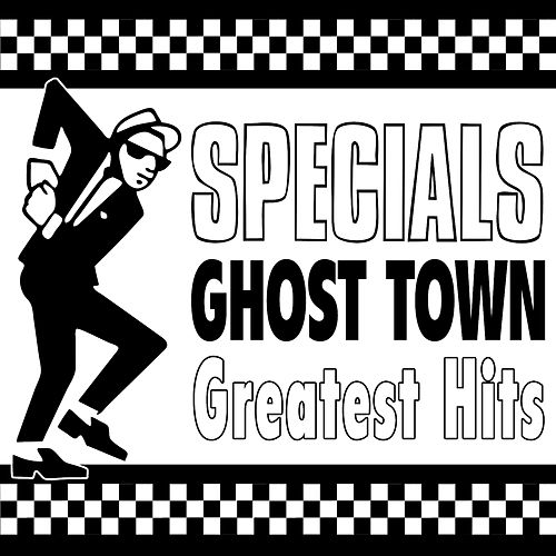 Ghost Town - Greatest Hits (Re-Recorded / Remastered Versions) de The Specials